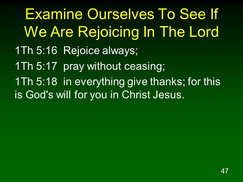 Examine Ourselves To See If We Are Rejoicing In The Lord