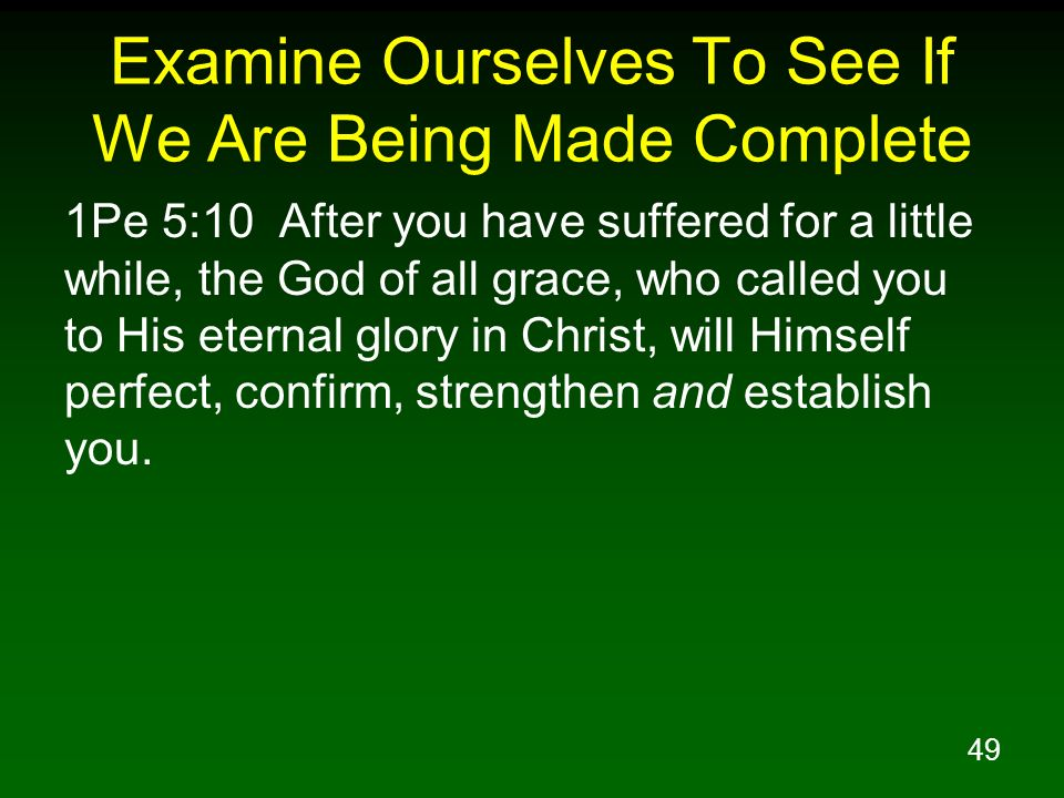 Examine Ourselves To See If We Are Being Made Complete