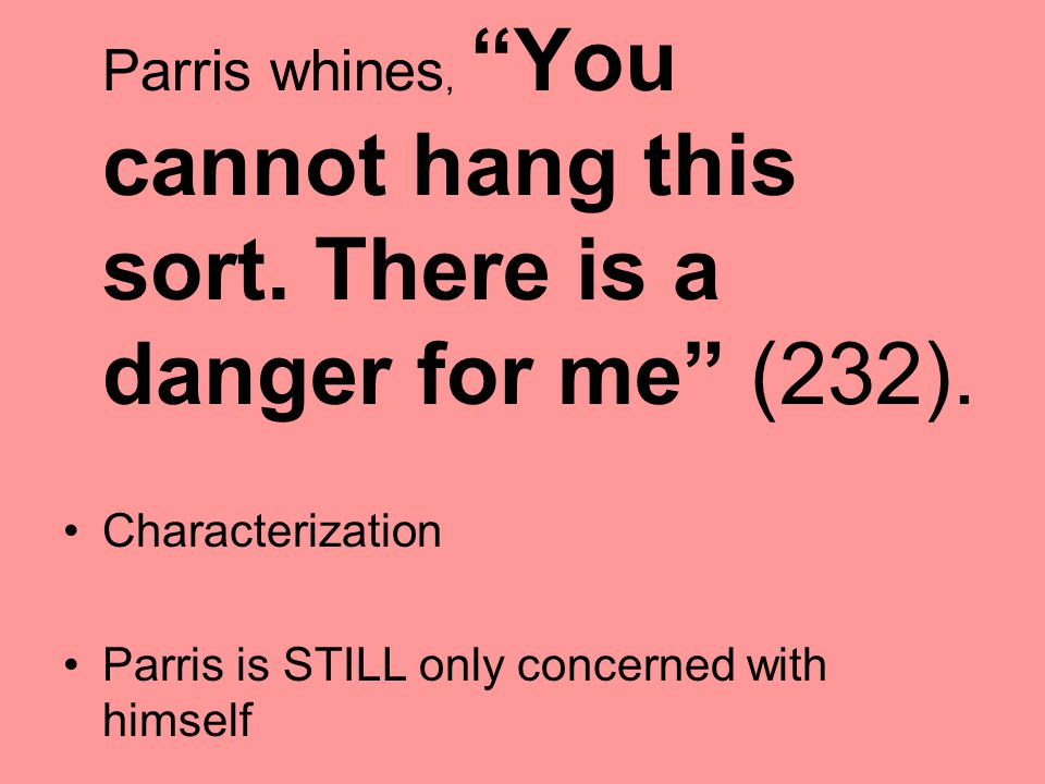 Parris is STILL only concerned with himself