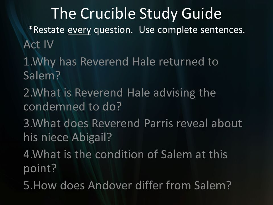 The Crucible Study Guide. Restate every question
