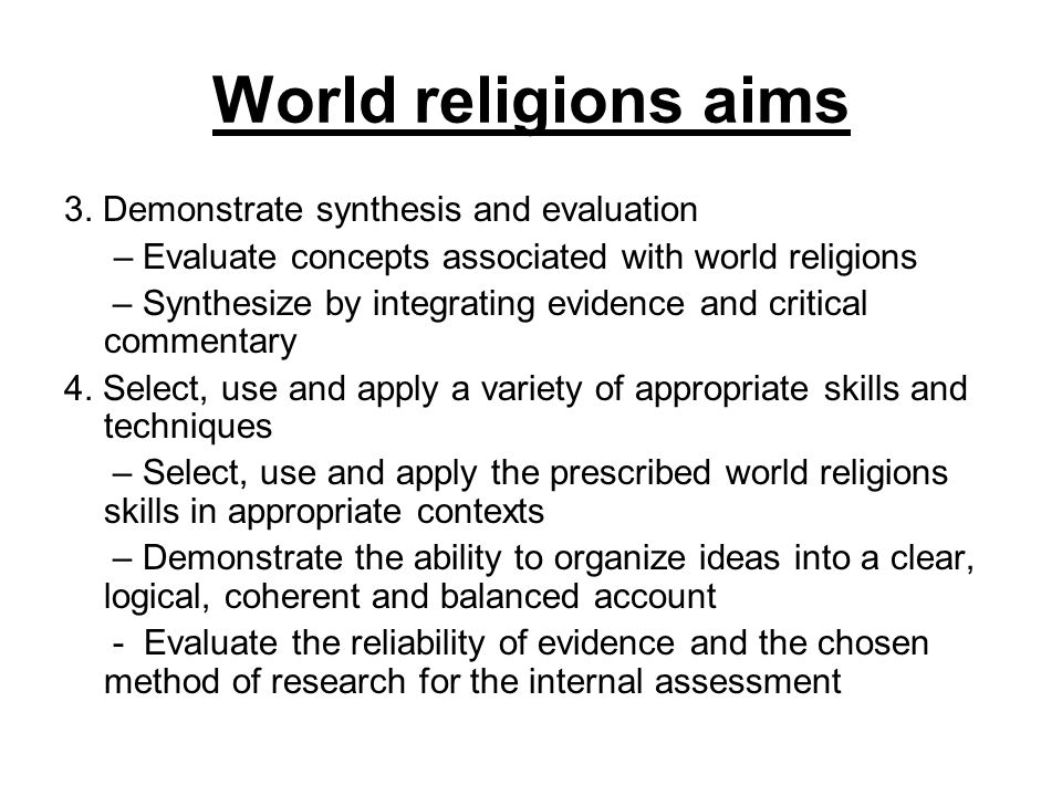World religions aims 3. Demonstrate synthesis and evaluation