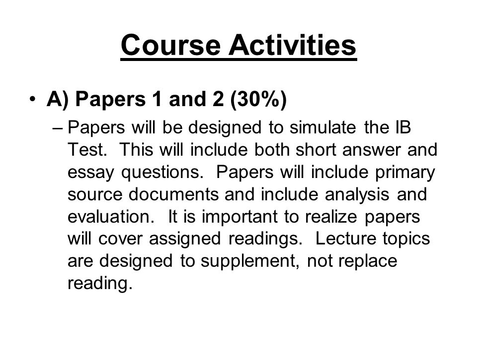 Course Activities A) Papers 1 and 2 (30%)