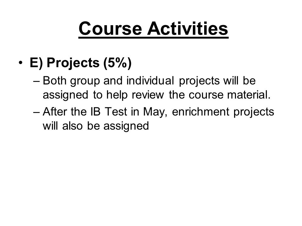 Course Activities E) Projects (5%)