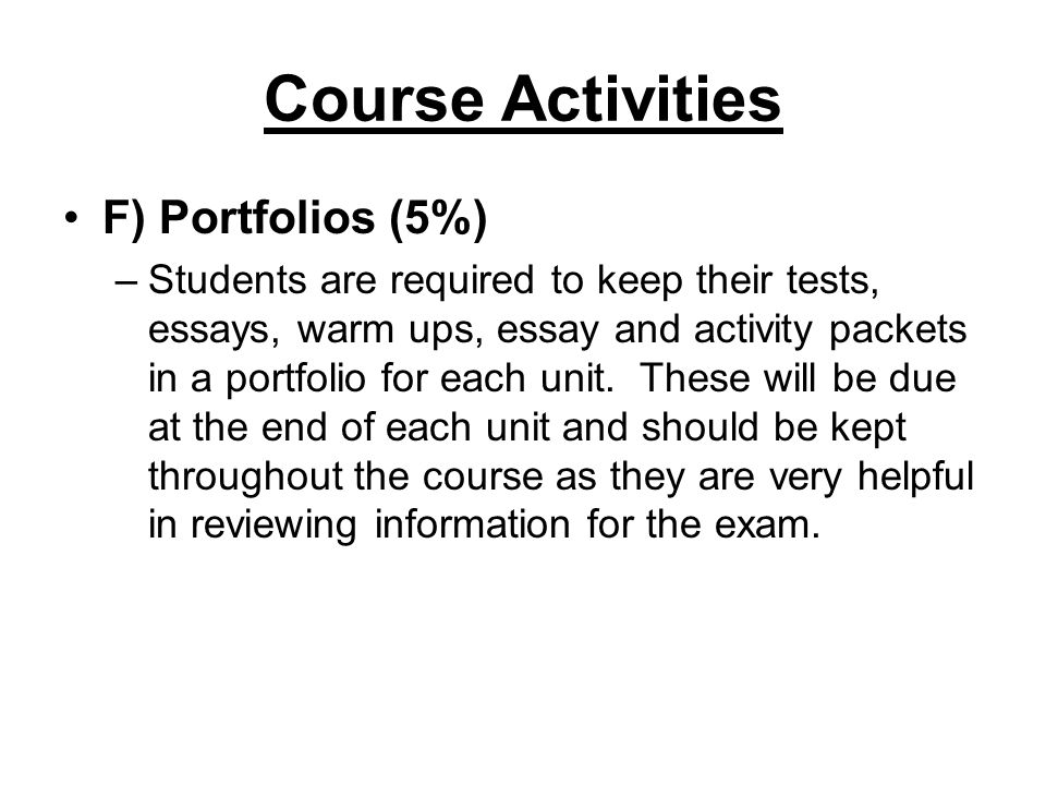 Course Activities F) Portfolios (5%)