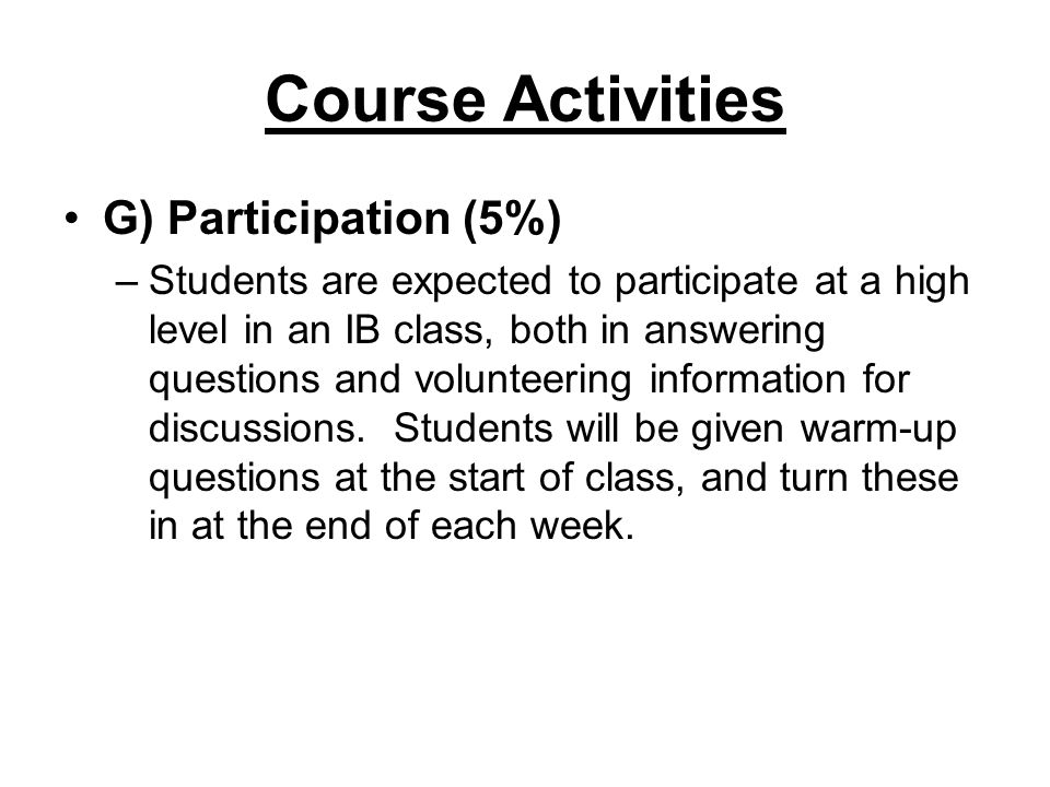 Course Activities G) Participation (5%)