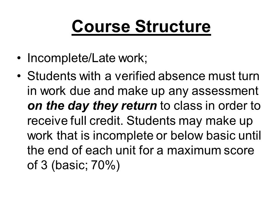 Course Structure Incomplete/Late work;