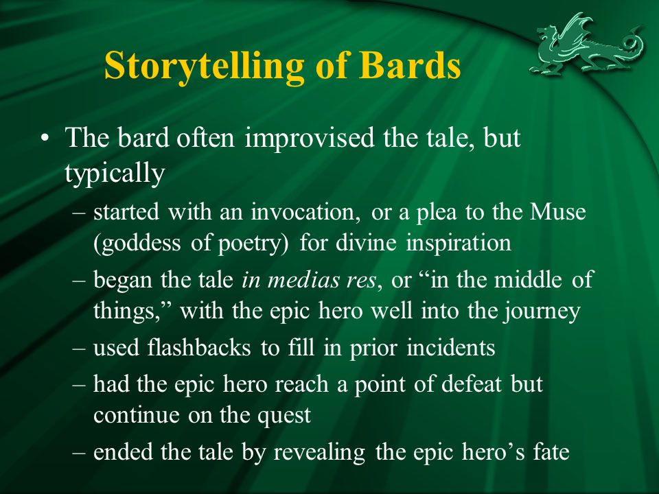 Storytelling of Bards The bard often improvised the tale, but typically.