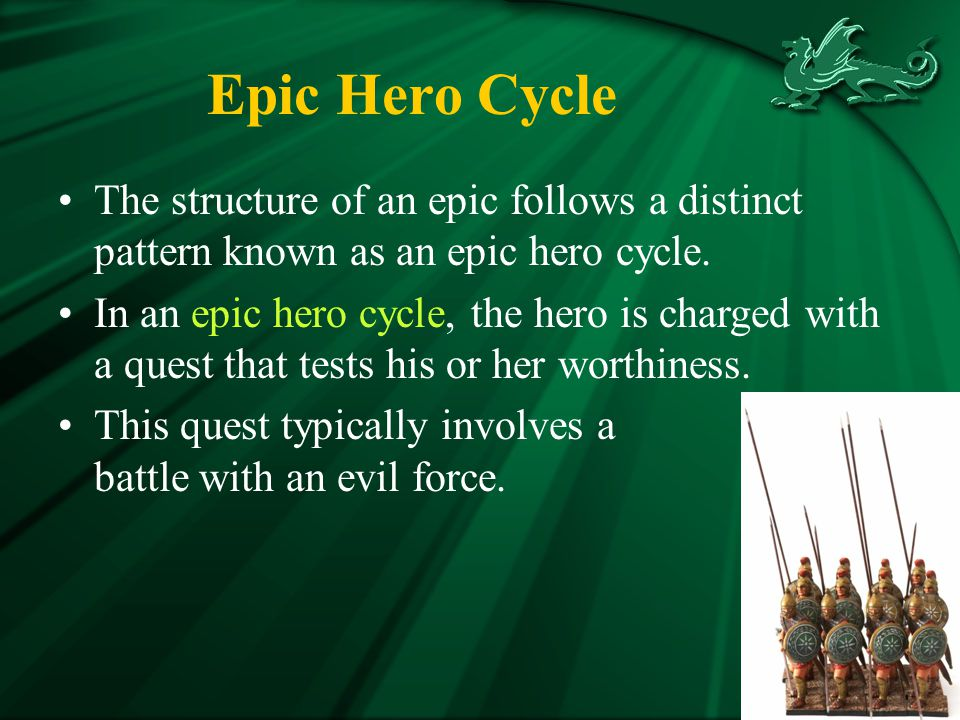 Epic Hero Cycle The structure of an epic follows a distinct pattern known as an epic hero cycle.