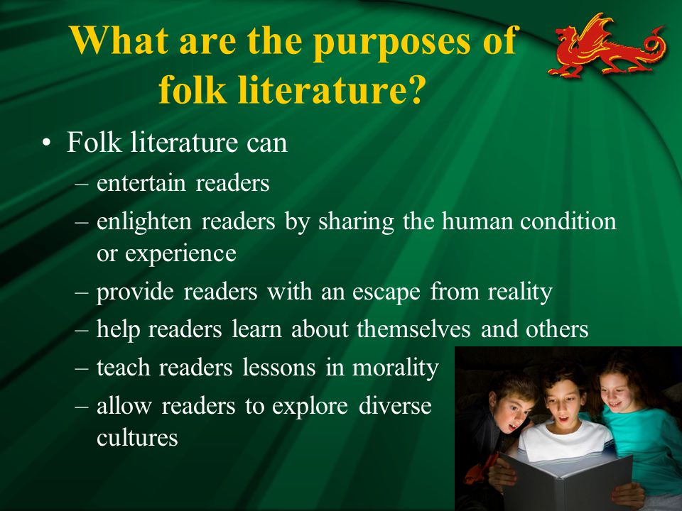 What are the purposes of folk literature