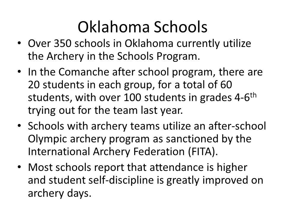 Oklahoma Schools Over 350 schools in Oklahoma currently utilize the Archery in the Schools Program.