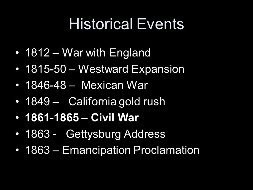 Historical Events 1812 – War with England 1815-50 – Westward Expansion
