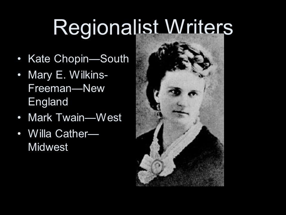 Regionalist Writers Kate Chopin—South