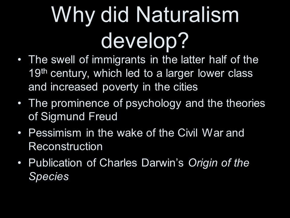 Why did Naturalism develop