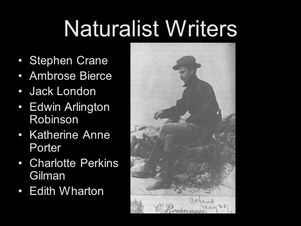Naturalist Writers Stephen Crane Ambrose Bierce Jack London