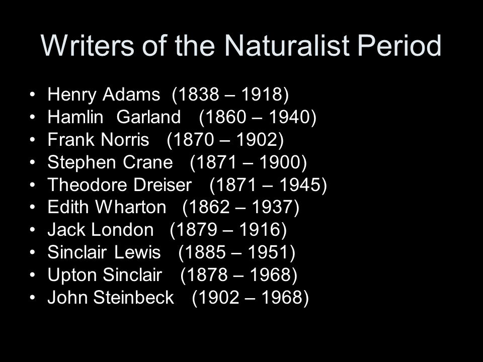 Writers of the Naturalist Period