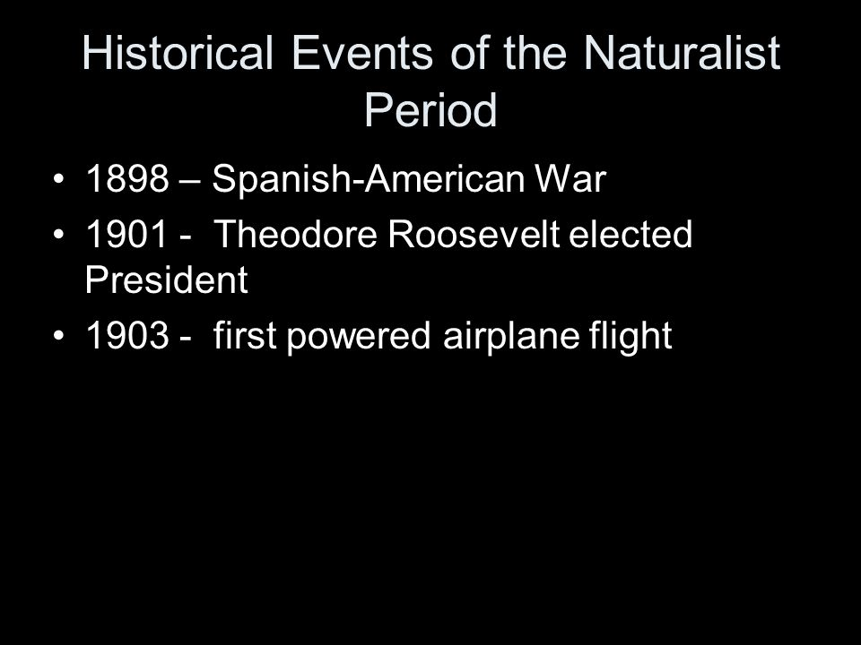 Historical Events of the Naturalist Period