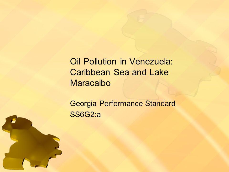 Oil Pollution in Venezuela: Caribbean Sea and Lake Maracaibo