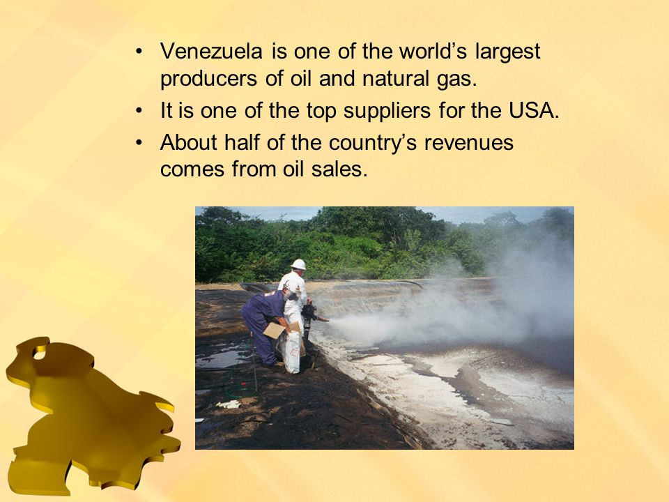 Venezuela is one of the world's largest producers of oil and natural gas.