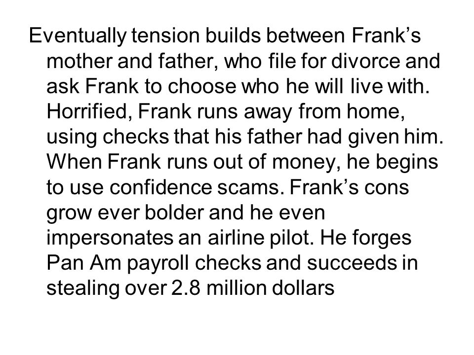 Eventually tension builds between Frank's mother and father, who file for divorce and ask Frank to choose who he will live with.