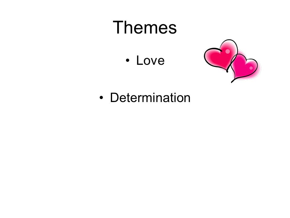 Themes Love Determination