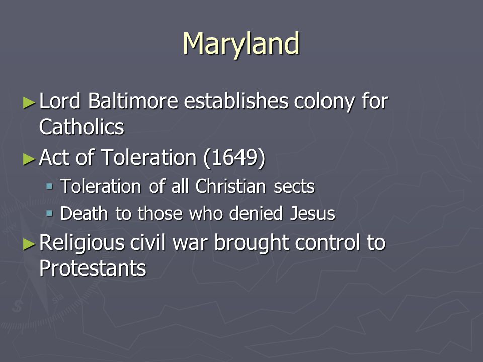 Maryland Lord Baltimore establishes colony for Catholics