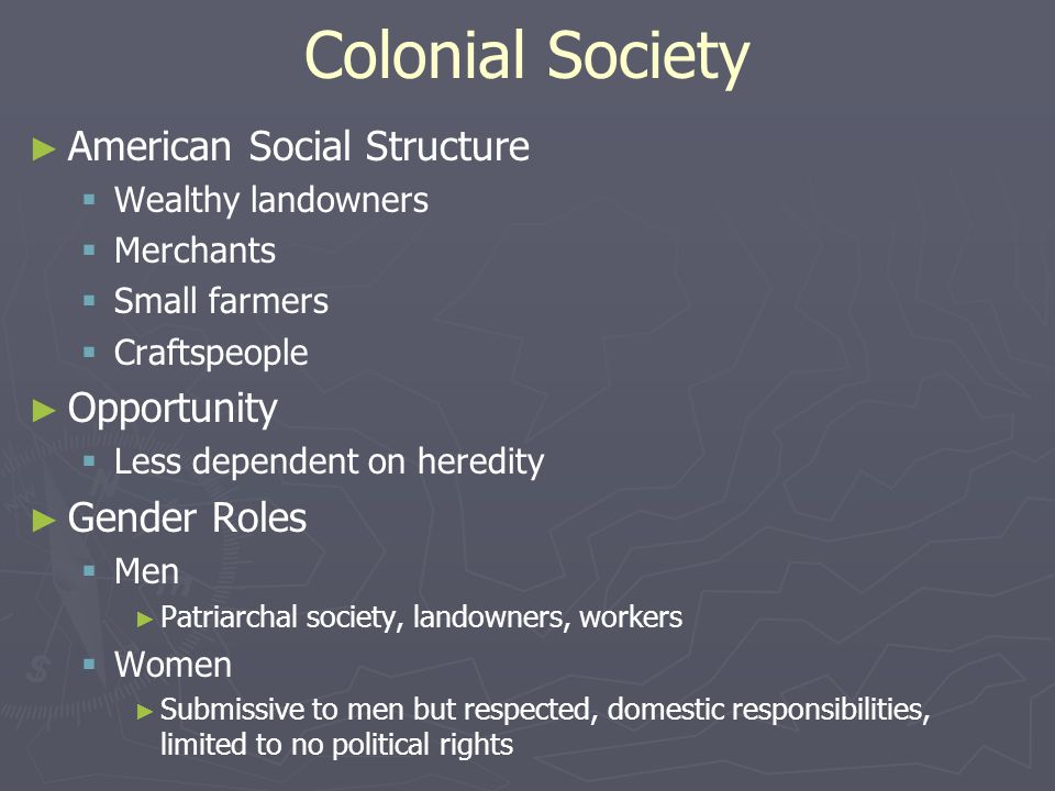 Colonial Society American Social Structure Opportunity Gender Roles