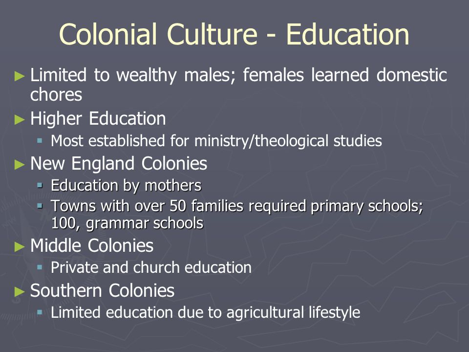 Colonial Culture - Education