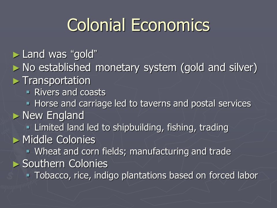 Colonial Economics Land was gold