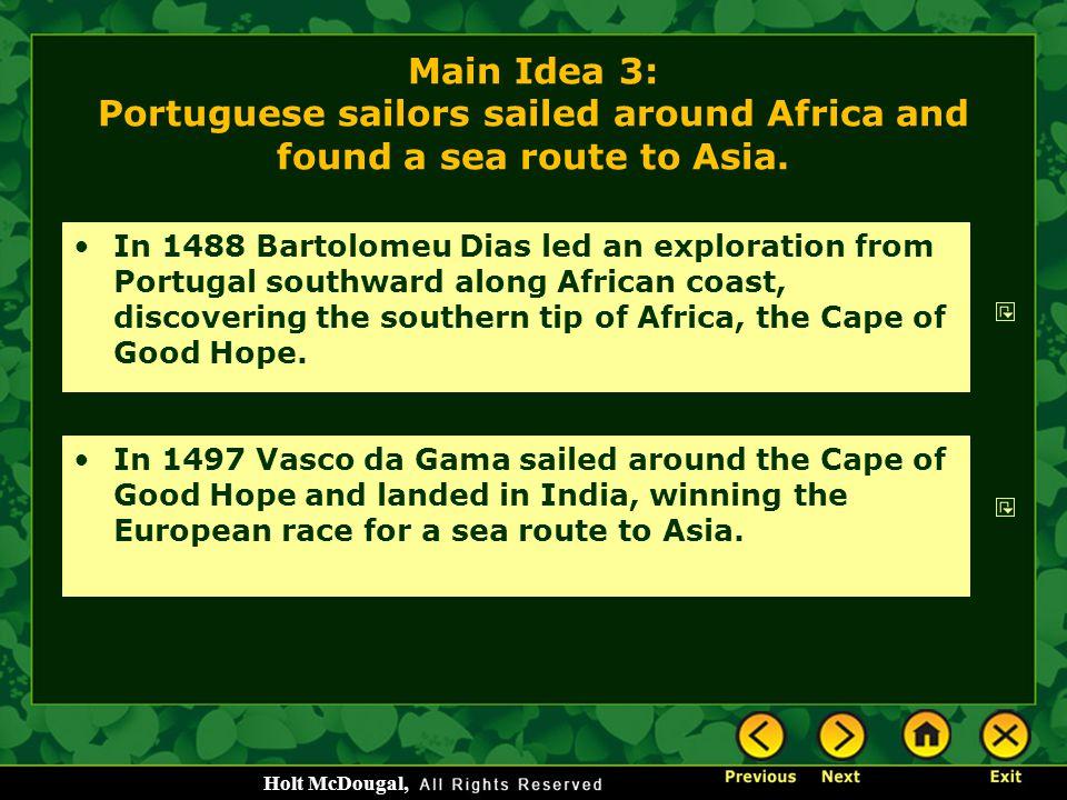 Main Idea 3: Portuguese sailors sailed around Africa and found a sea route to Asia.
