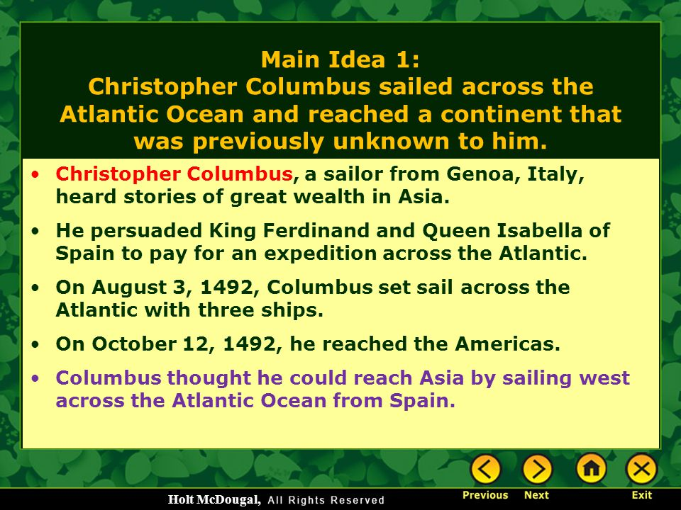 Main Idea 1: Christopher Columbus sailed across the Atlantic Ocean and reached a continent that was previously unknown to him.