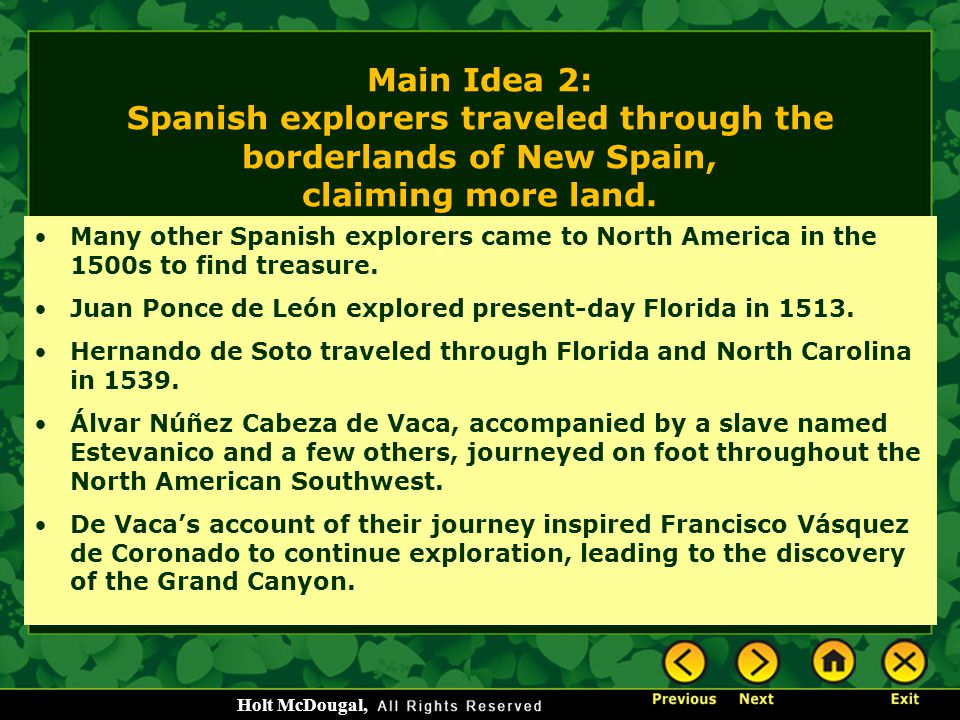Main Idea 2: Spanish explorers traveled through the borderlands of New Spain, claiming more land.