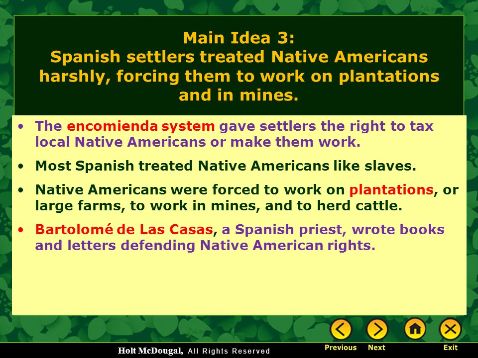 Main Idea 3: Spanish settlers treated Native Americans harshly, forcing them to work on plantations and in mines.
