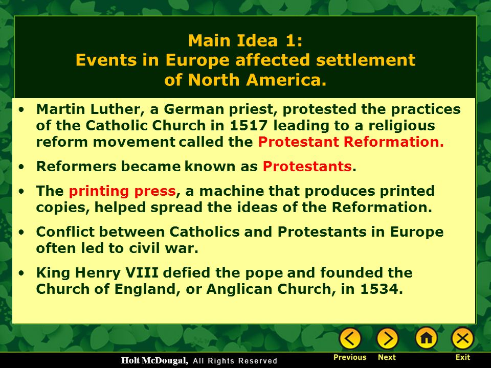 Main Idea 1: Events in Europe affected settlement of North America.