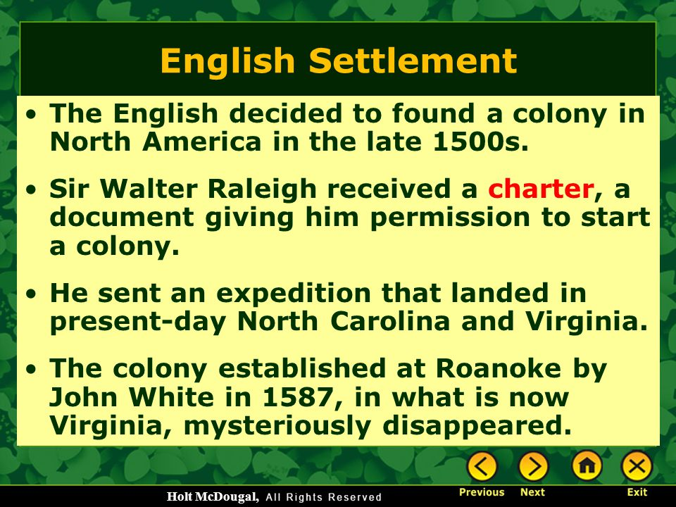English Settlement The English decided to found a colony in North America in the late 1500s.