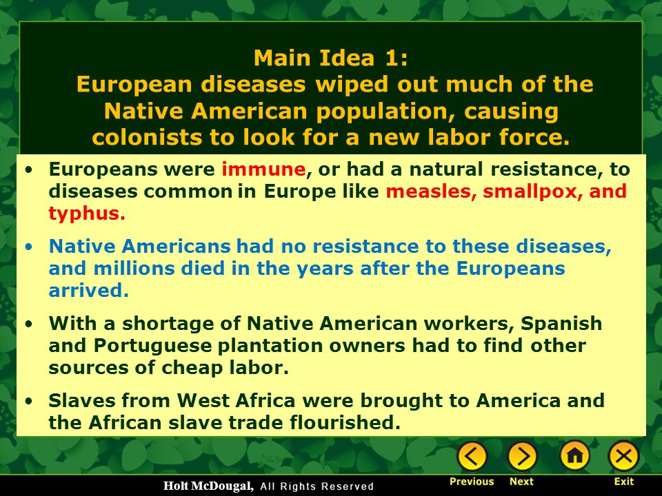 Main Idea 1: European diseases wiped out much of the Native American population, causing colonists to look for a new labor force.
