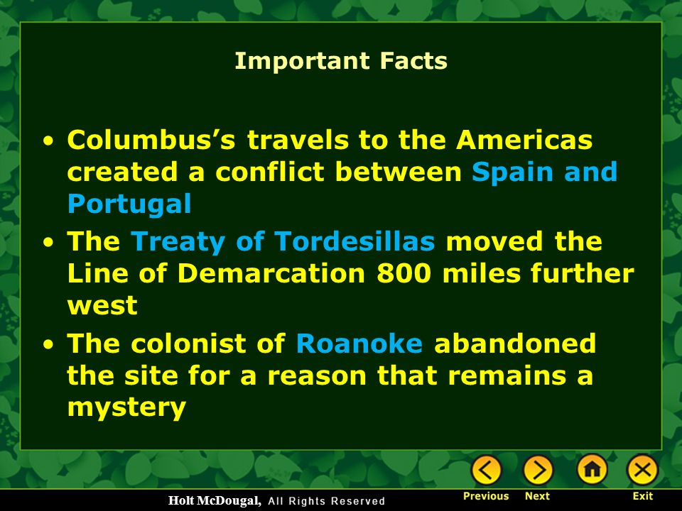 Important Facts Columbus's travels to the Americas created a conflict between Spain and Portugal.