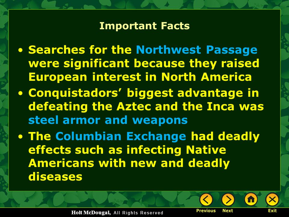Important Facts Searches for the Northwest Passage were significant because they raised European interest in North America.
