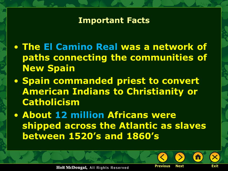 Important Facts The El Camino Real was a network of paths connecting the communities of New Spain.