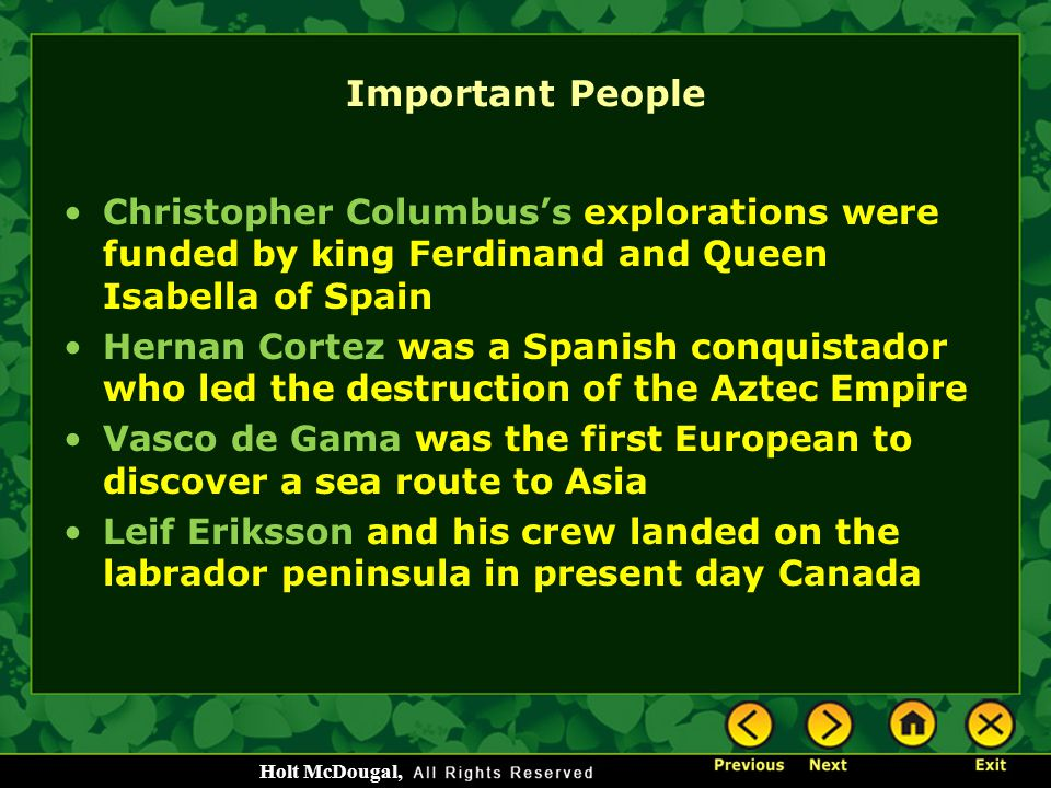 Important People Christopher Columbus's explorations were funded by king Ferdinand and Queen Isabella of Spain.