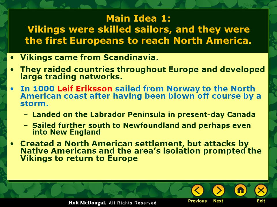Main Idea 1: Vikings were skilled sailors, and they were the first Europeans to reach North America.