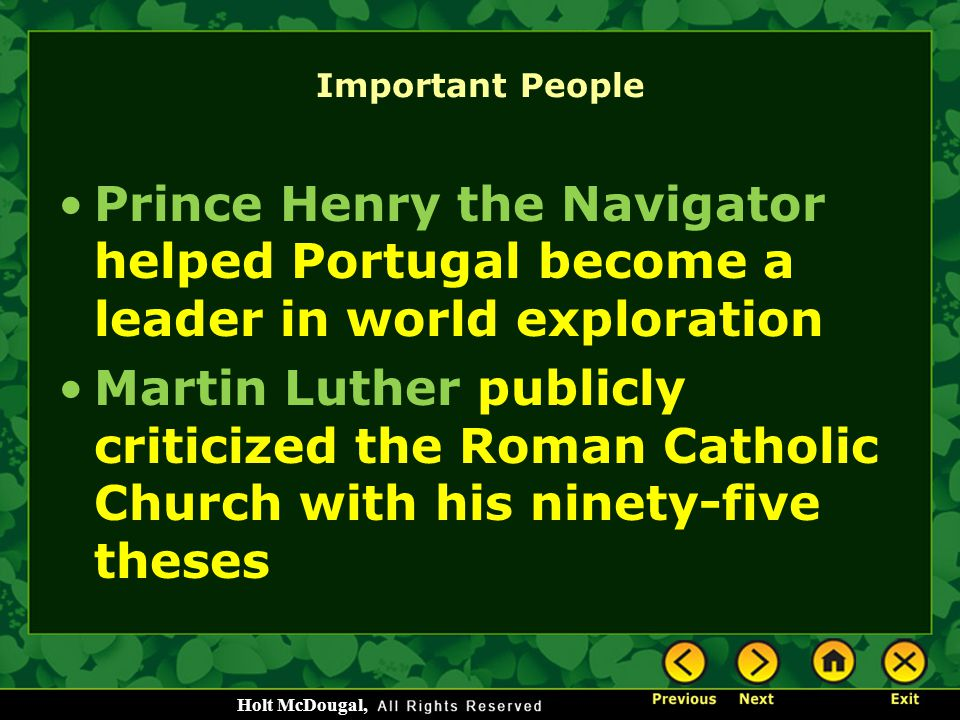 Important People Prince Henry the Navigator helped Portugal become a leader in world exploration.