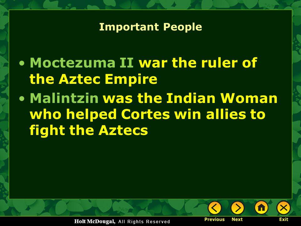 Moctezuma II war the ruler of the Aztec Empire
