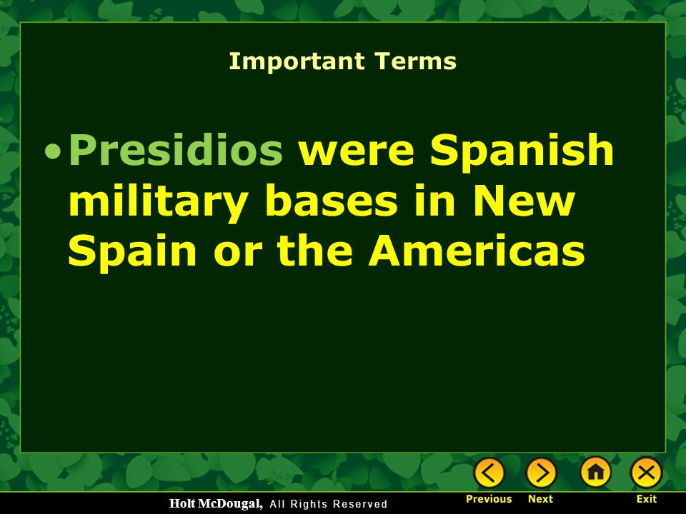 Presidios were Spanish military bases in New Spain or the Americas