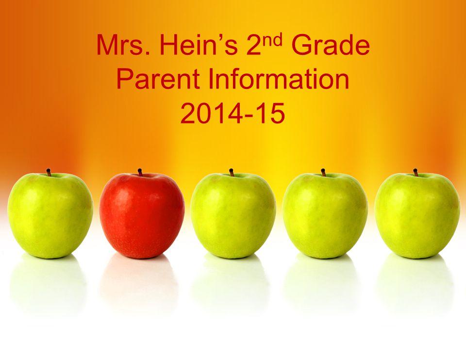 Mrs. Hein's 2nd Grade Parent Information 2014-15