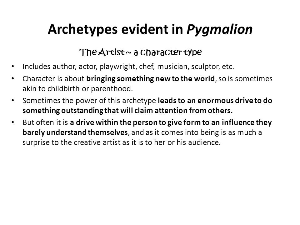 Archetypes evident in Pygmalion