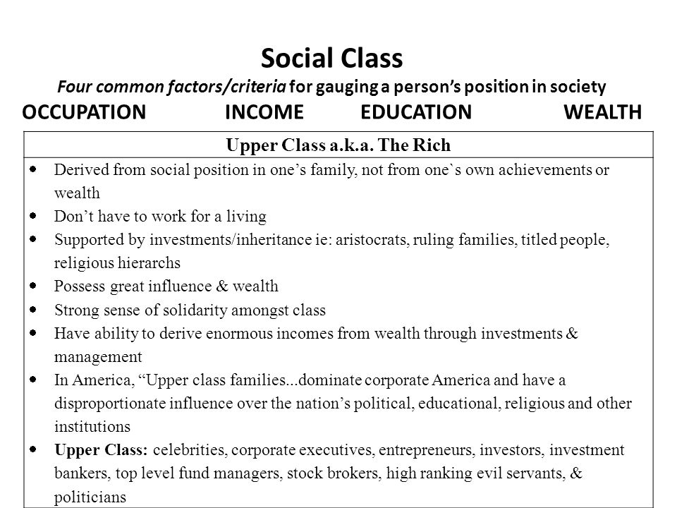 OCCUPATION INCOME EDUCATION WEALTH Upper Class a.k.a. The Rich