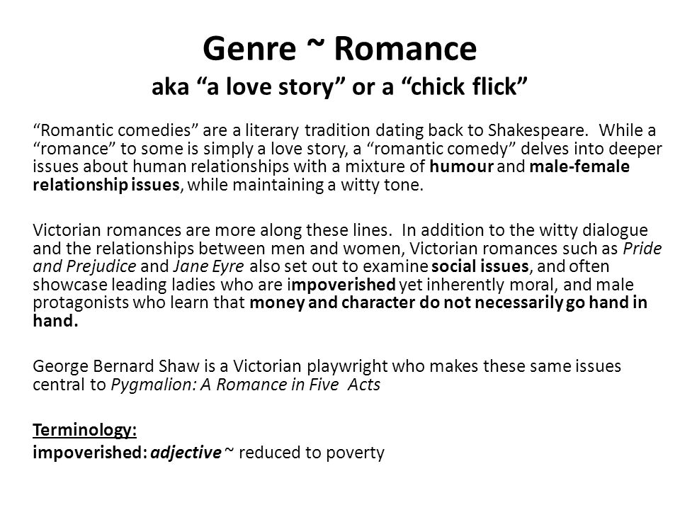 Genre ~ Romance aka a love story or a chick flick