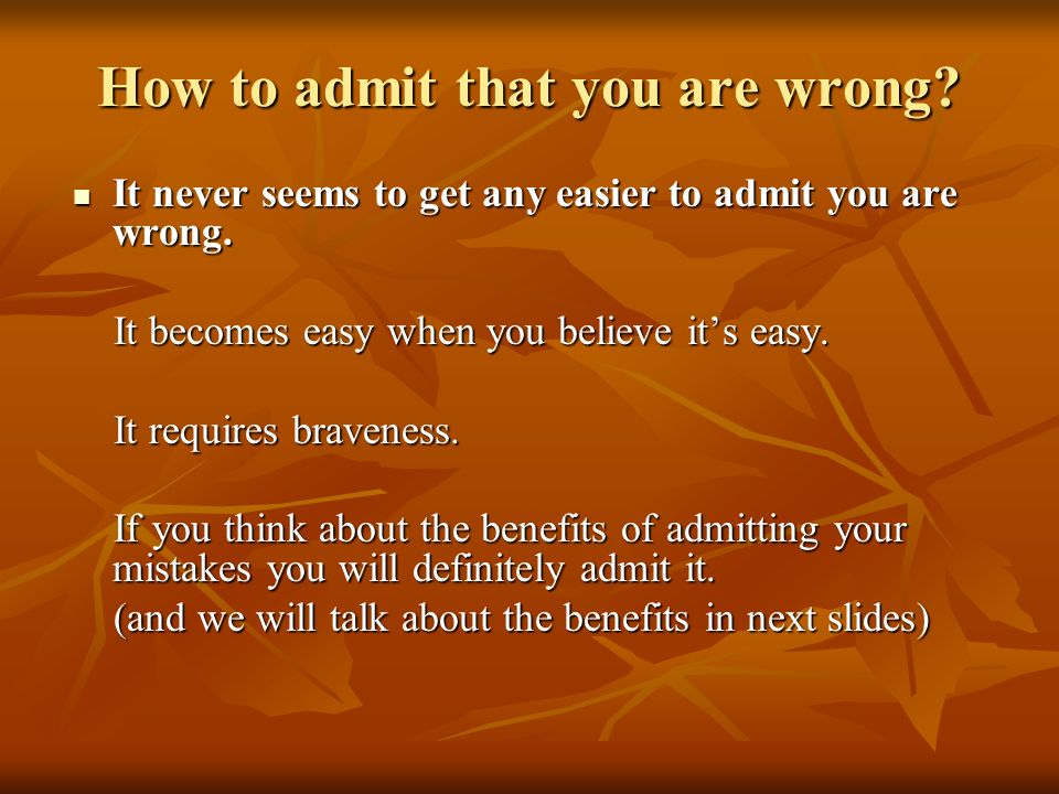 How to admit that you are wrong