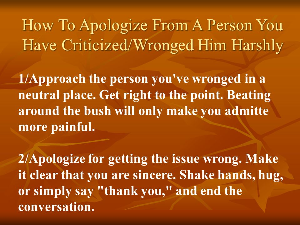 How To Apologize From A Person You Have Criticized/Wronged Him Harshly