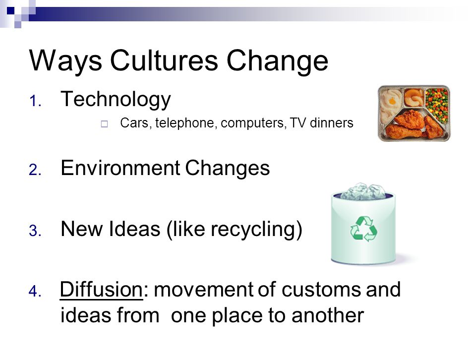 Ways Cultures Change Technology Environment Changes
